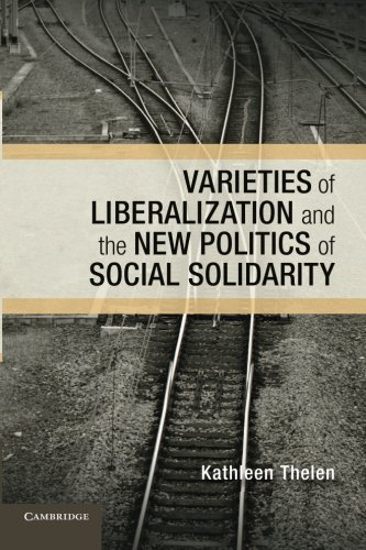 Varieties of Liberalization and the New Politics of Social             Solidarity (Cambridge Studies in Comparative Politics) por Kathleen Thelen