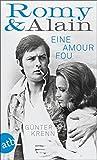 Romy & Alain: Eine Amour fou