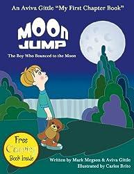 Moon Jump: The Boy Who Bounced to the Moon (Aviva Gittle eBooks My First Chapter Book) (Volume 1) by Aviva Gittle (2014-08-05)