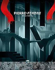Pierre-fendre par Brice Tarvel