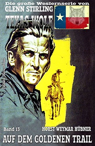 Texas  Wolf #13: Auf dem goldenen Trail Texas Rangers Fall