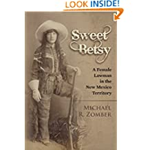 Sweet Betsy: A Female Lawman in the New Mexico Territory