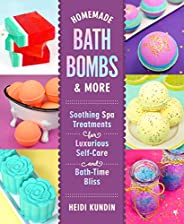 Homemade Bath Bombs & More: Soothing Spa Treatments for Luxurious Self-Care and Bath-Time B