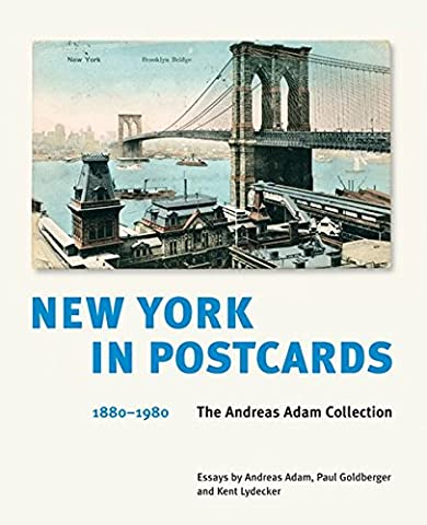 New York in Postcards 1880–1980: The Andreas Adam Collection