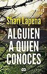 Alguien a quien conoces par Shari Lapena