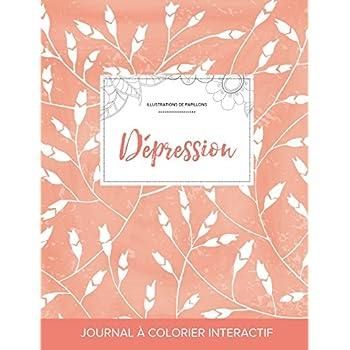 Journal de Coloration Adulte: Depression (Illustrations de Papillons, Coquelicots Peche)