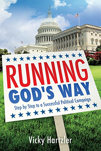 Running God's Way: Step by Step to a Successful Political Campaign (English Edition) por Vicky Hartzler