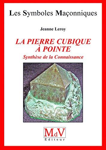 La pierre cubique à pointe : Synthèse de la Connaissance par Jeanne Leroy