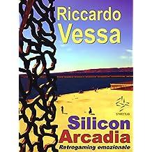 Silicon Arcadia