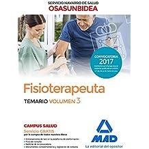 Fisioterapeuta del Servicio Navarro de Salud-Osasunbidea. Temario volumen 3
