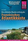 Reise Know-How Wohnmobil-Tourguide Französische Atlantikküste: Die schönsten Routen - Ines Friedrich
