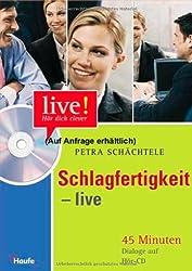 Schlagfertigkeit live - mit Hör - CD: 45 Minuten Dialoge auf Hör-CD. Vom Meeting bis zum Plausch unter Kollegen