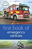 First Book of Emergency Vehicles: Written by Isabel Thomas, 2014 Edition, Publisher: A&C Black Childrens & Educational [Paperback]