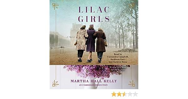 Amazon.fr - Lilac Girls  A Novel - Martha Hall Kelly, Cassandra Campbell,  Kathleen Gati, Kathrin Kana - Livres 0c90783075d