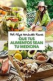 Que tus alimentos sean tu medicina (ALIMENTACIÓN)
