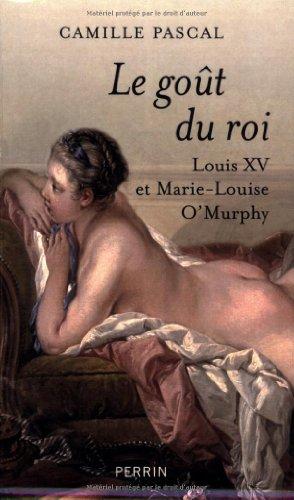 Le goût du roi : Louis XV et Marie-Louise O'Murphy