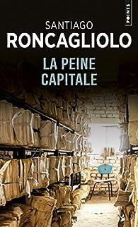 La peine capitale par Santiago Roncagliolo