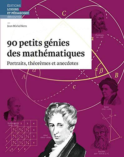 90 petits génies des mathématiques par Jean-Michel Kern