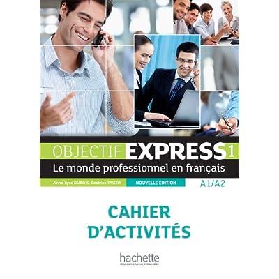 Objectif Express 1 NE : Cahier d'activités
