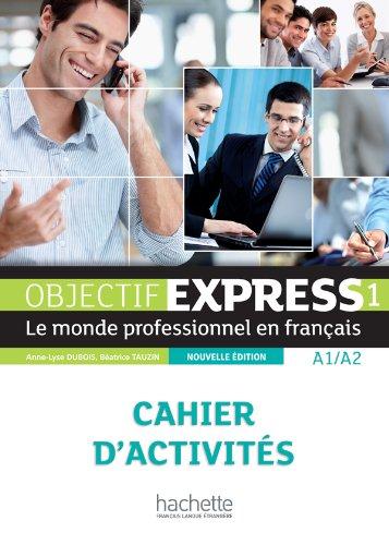 Objectif Express 1 NE : Cahier d'activités par Béatrice Tauzin