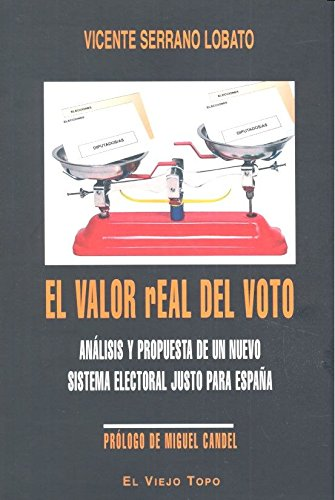El valor real del voto: Análisis y propuesta de un nuevo sistema electoral justo para España