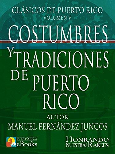 Costumbres y Tradiciones de Puerto Rico (Clásicos de Puerto Rico nº 5) por Manuel Fernandez Juncos