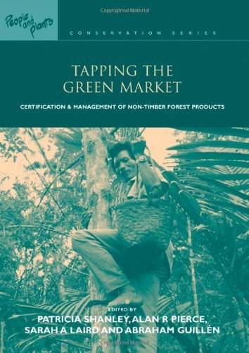 Tapping the Green Market: Management and Certification of Non-timber Forest Products (People & Plants Conservation Manual) by Patricia Shanley (2002-12-03)