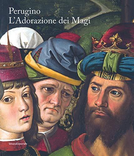 Perugino. L'Adorazione dei Magi. Catalogo della mostra (Milano, 1 dicembre 2018-13 gennaio 2019). Ediz. italiana e inglese (Arte)