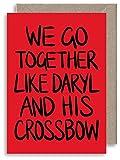 Walking Dead inspiré carte d'anniversaire–We Go Together comme Daryl et de son...