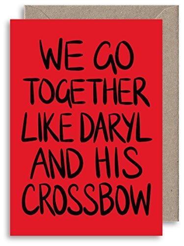 Walking Dead Inspiriert Anniversary Karte-We Go Together Like Daryl und sein Armbrust-Freundschaft-Beziehung-HUMOR Grußkarte