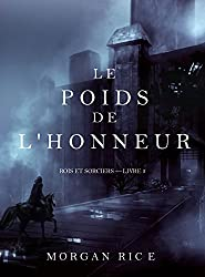 Le Poids de l'Honneur (Rois et Sorciers – Livre 3)