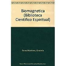 Biomagnética (Biblioteca Cientifico Espiritual)
