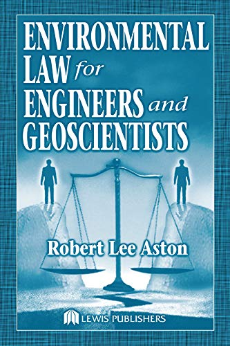 Environmental Law For Engineers And Geoscientists por Robert Lee Aston Gratis