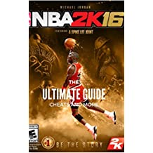 The NEW Complete Guide to: NBA 2K16 Game Cheats AND Guide with Tips & Tricks, Strategy, Walkthrough, Secrets, Download the game, Codes, Gameplay and MORE! (English Edition)