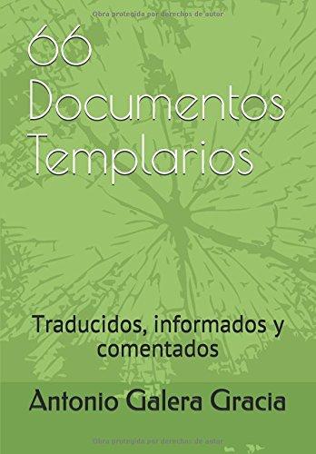 66 Documentos Templarios: Traducidos, informados y comentados