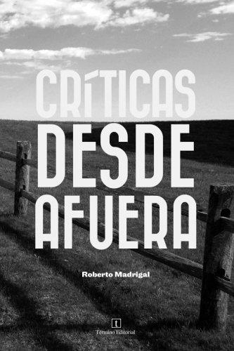Criticas desde afuera por Roberto Madrigal