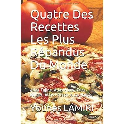Quarte Des Recettes Les Plus Répandus Du Monde: Atlas Tajine, Atlas Pizza, Atlas Burger, Atlas Poisson A La Plancha