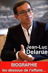 Jean-Luc Delarue - Biographie - les dessous de l'affaire...