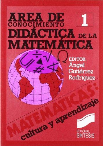 Descargar Libro Area de conocimiento: didáctica de la matemática (Matemáticas, cultura y aprendizaje) de Angel ... [et al.] Gutiérrez Rodríguez