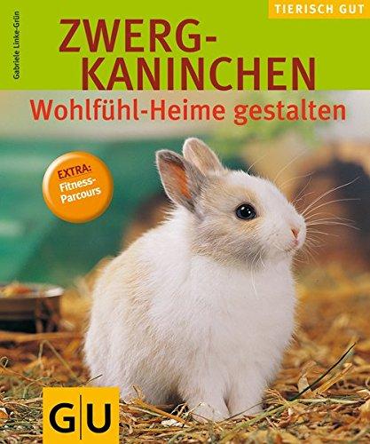 Preisvergleich Produktbild Zwergkaninchen - Wohlfühl-Heime gestalten (GU Tierisch gut)