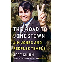 The Road to Jonestown: Jim Jones and Peoples Temple (Thorndike Press Large Print Popular and Narrative Nonfiction)