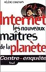 Internet, les nouveaux maîtres de la planète par Constanty