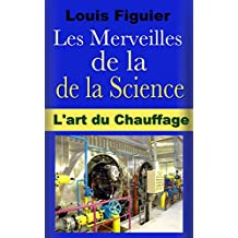 Les Merveilles de la science/L'art du Chauffage
