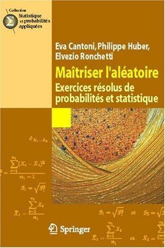 Matriser l'alatoire. : Exercices rsolus de probabilits et statistique de Hva Cantoni (octobre 2006) Broch