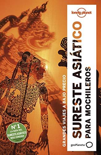 Sureste asiático para mochileros 6: Grandes viajes a bajo precio (Lonely Planet-Guías de Región nº 1) (Spanish Edition) Harper Eimer