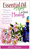 Best Book On Essential Oils - Essential Oil Magic For Quick Healing: 50+ Beginners Review