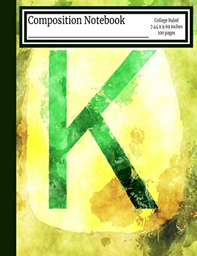 Composition Notebook: K: Monogram College Ruled 7.44 x 9.69 in, 100 page book for girls, kids, school, students and teachers