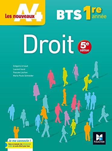 Les nouveaux A4 - DROIT BTS 1re année - Éd. 2017 - Manuel élève par Grégoire Arnaud