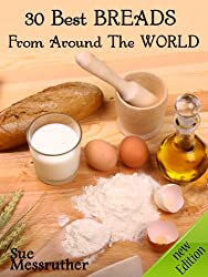 30 Best Bread Recipes From Around The World (English Edition)