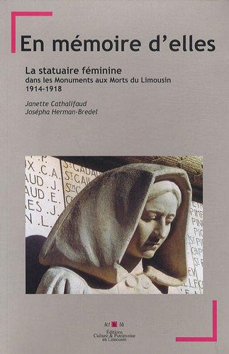 En mémoire d'elles : La statuaire féminine dans les monuments aux morts du Limousin, 1914-1918